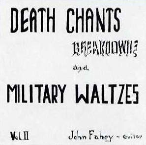 vol. ii. death chants, breakdowns and military waltzes