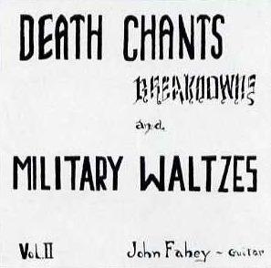 vol. ii. death chants, breakdowns and military waltzes